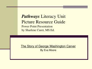 Pathways Literacy Unit Picture Resource Guide Power Point Presentation by Sharlene Curet, MS Ed.