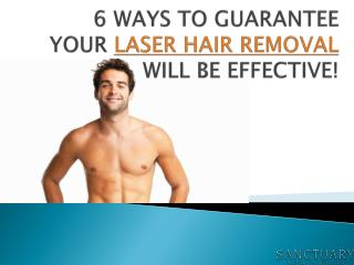 6 WAYS TO GUARANTEE YOUR LASER HAIR REMOVAL WILL BE EFFECTIVE!