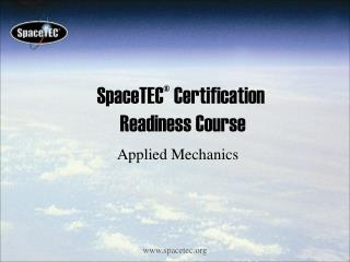 SpaceTEC ®  Certification  Readiness Course