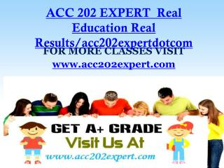 ACC 202 EXPERT  Real Education Real Results/acc202expertdotcom