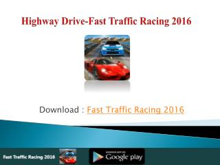 Highway Driver-Fast Traffic Racing 2016