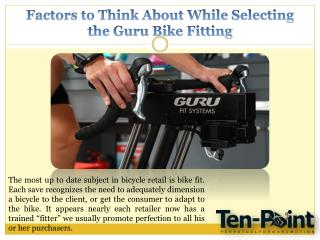 Factors to Think About While Selecting the Guru Bike Fitting