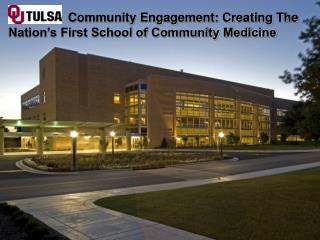 Community Engagement: Creating The Nation's First School of Community Medicine