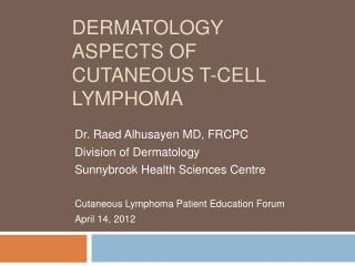 Dermatology Aspects of  Cutaneous  T-cell Lymphoma