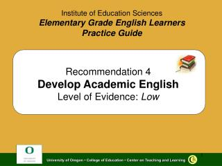 Recommendation 4 Develop Academic English Level of Evidence: Low