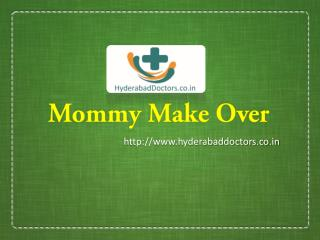 Mommy Makeover in Hyderabad | Tummy Tuck in Hyderabad | Tummy Tuck Surgery Hyderabad | Mommy Makeovers, Tummy Tuck, Brea