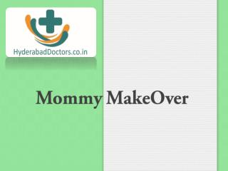 Mommy Makeover in India | FAQs about  Mommy Makeover  Surgery | Hyderabad Doctors