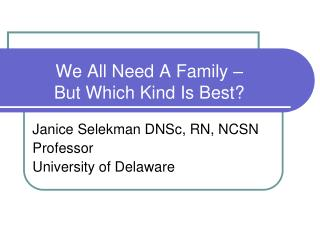We All Need A Family –  But Which Kind Is Best?