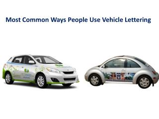 Most Common Ways People Use Vehicle Lettering