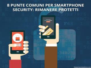 8 punte comuni per Smartphone Security rimanere protetti