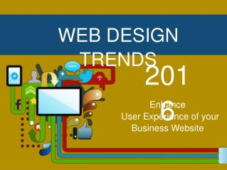 Enhance User Experience of your Business Website with help of latest Design Trends.