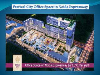 Festival City Office Space in Noida Expressway