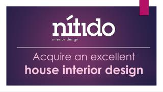 Acquire an excellent house interior design