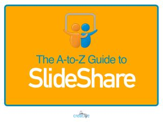 The A-to-Z Guide to SlideShare