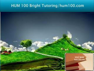 HUM 100 Bright Tutoring/hum100.com