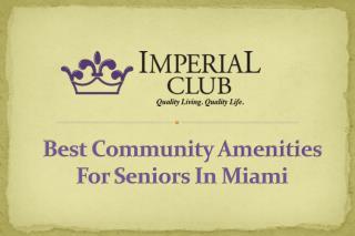 Best Community Amenities For Seniors In Miami