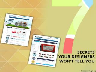 7 Secrets your Designers won't tell you!