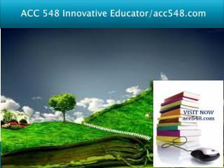 ACC 548 Innovative Educator/acc548.com