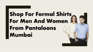 Shop For Formal Shirts For Men And Women From Pantaloons Mumbai