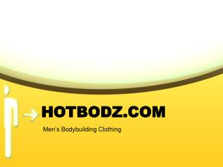 Men's Bodybuilding Clothing | hotbodz.com