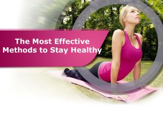 The Most Effective Methods to Stay Healthy