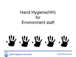 Hand Hygiene(HH) for  Environment staff