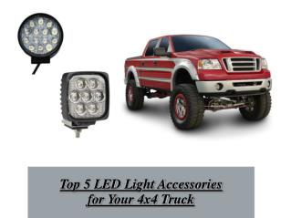 Top 5 LED Light Accessories for Your 4x4 Truck