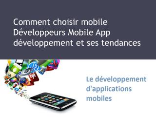 Comment choisir mobile Développeurs Mobile App développement et