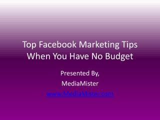 Top Facebook Marketing Tips When You Have No Budget