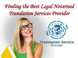 Finding the Best Legal Notarised Translation Services Provider