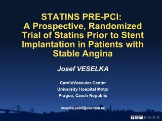 STATINS PRE-PCI:   A Prospective, Randomized Trial of Statins Prior to Stent Implantation in Patients with Stable Angina