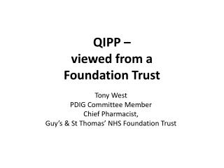 QIPP –  viewed from a  Foundation Trust