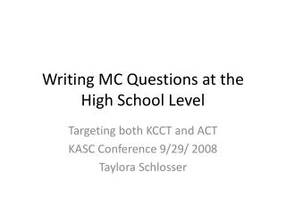 Writing MC Questions at the High School Level