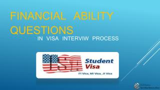 Financial Ability Question - Time of VISA Interview Process