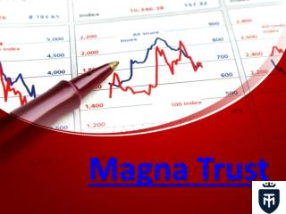 About Magna Trust - Magna Trust Reviews