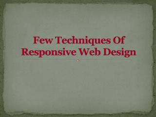 Few Techniques Of Responsive Web Design