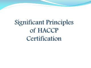 Significant principles of haccp certification
