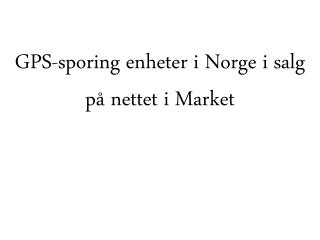 GPS-sporing enheter i Norge i salg på nettet i Market