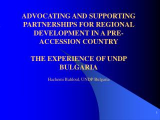 ADVOCATING AND SUPPORTING  PARTNERSHIPS FOR REGIONAL DEVELOPMENT IN A PRE-ACCESSION COUNTRY   THE EXPERIENCE OF UNDP BUL