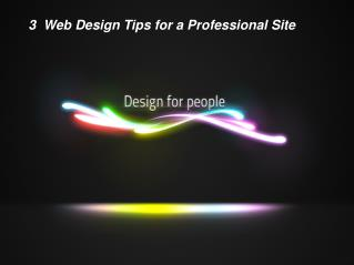 3 Web Design Tips for a Professional Site