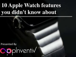 10 Apple Watch Features