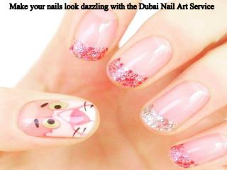 Make your nails look dazzling with the Dubai Nail Art Service