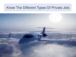 Know The Different Types Of Private Jets