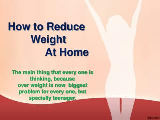 How to Reduce Weight Fast