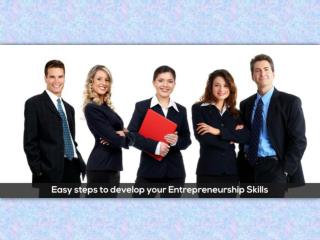 Easy steps to develop your Entrepreneurship Skills!