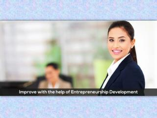 Improve with the help of Entrepreneurship Development!