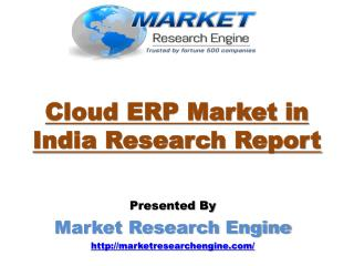 Cloud ERP Market in India is expected to Grow at a CAGR of 25.4% during the forecast period 2015-2020