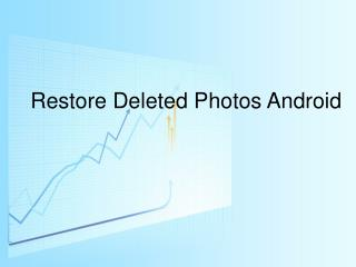 Restore Deleted Photos Android