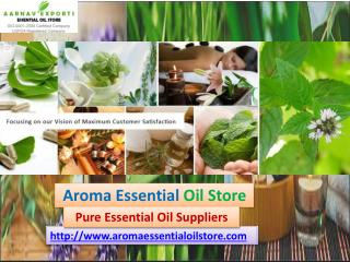 Buy Best quality of Natural Essential Oil at Aromaessentialoilstore.com