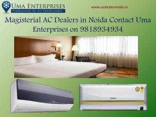 Magisterial Ac Dealers in Noida Call Us On 9818934934